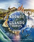 Adónde y cuándo - Europa: El planificador de viajes por Europa de Lonely Planet (Viaje y aventura)