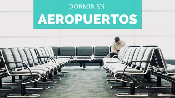 Dormir en aeropuertos