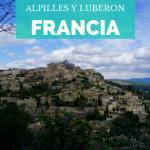 De ruta por la Provenza francesa: Lacoste, Rousillon, Gordes, Saint-Rémy-de-Provence y Les Baux-de-Provence