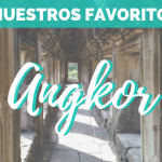 Los mejores templos de Angkor – Nuestro top 10