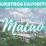 ¿Qué ver en Macao? – Nuestros favoritos
