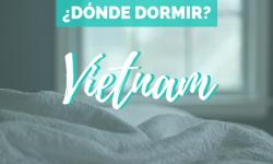 [Vietnam] Alojamiento donde dormir