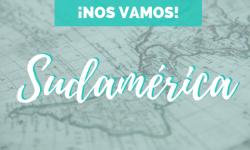 [Sudamérica] ¡Nos vamos!